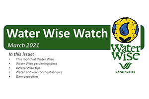 Water Wise Watch – March 2021
