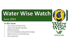Water Wise Watch – June 2021